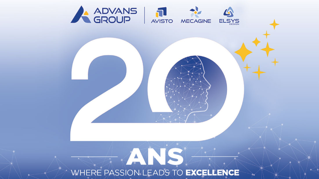 ADVANS Group (AViSTO, ELSYS Design & MECAGINE) a 20 ans